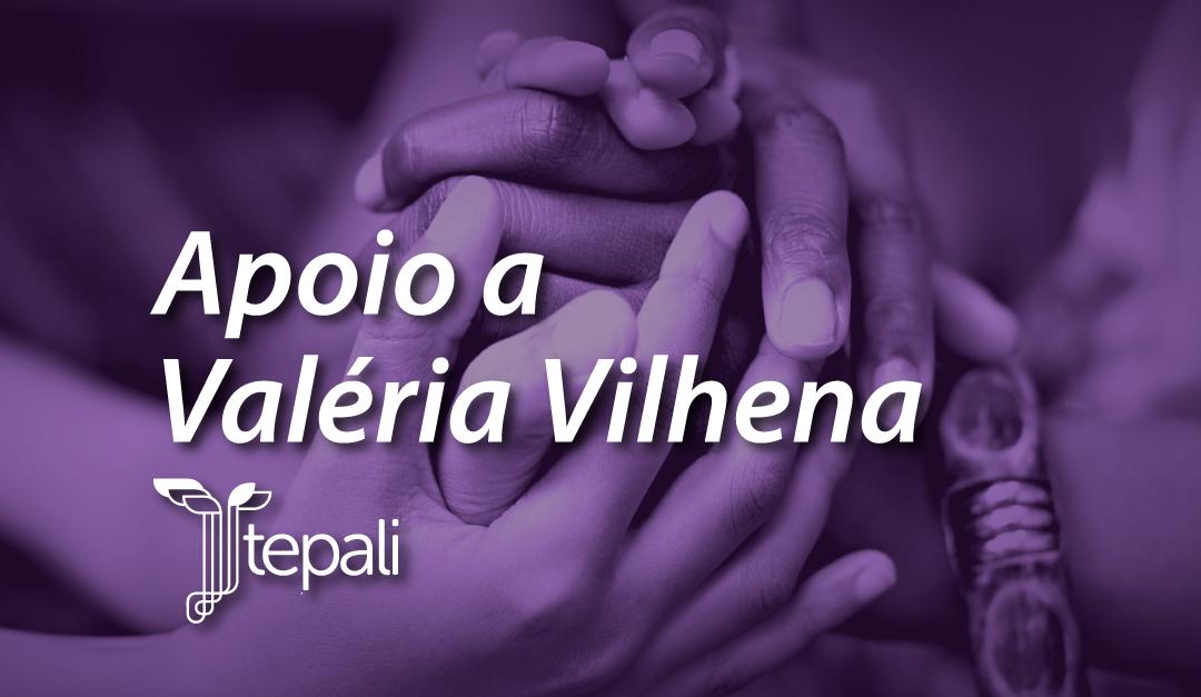 Declaração de apoio a Valéria Vilhena, idealizadora/fundadora do coletivo EIG e aliada da rede TEPALI